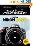 David Busch's Compact Field Guide for the Nikon D3200 (David Busch's Digital Photography Guides)