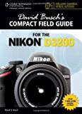 David Busch David Busch's Compact Field Guide for the Nikon D3200