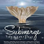 Submerge | Tobie Easton