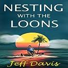 Nesting with the Loons Hörbuch von Jeff Davis Gesprochen von: David Bosco