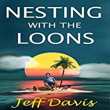 Nesting with the Loons Audiobook by Jeff Davis Narrated by David Bosco