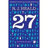 27 (Twenty-Seven): Six Friends, One Year ~ R J Heald