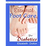 Essential Foot Care for Diabetics ((Foot Care For You Series From The Foot Care Centre) Book 1)by Elizabeth Dutton