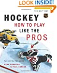 Hockey-How To Play Like The Pros