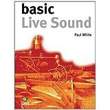 Basic Live Sound (The Basic Series) ~ Norberto Jos�. Olivar