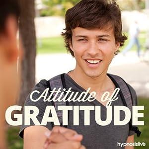 Attitude of Gratitude Hypnosis Speech