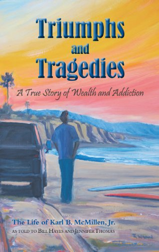 Triumphs and Tragedies: A True Story of Wealth and Addiction