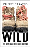 Wild: From Lost to Found on the Pacific Crest Trail (Thorndike Press Large Print Biography Series)