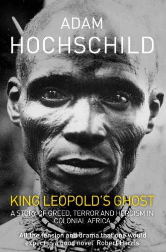 Adam Hochschild - King Leopold's Ghost
