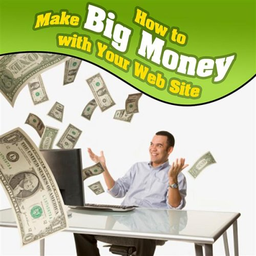 How do you make big money?