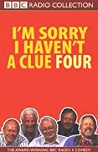 I'm Sorry I Haven't a Clue, Volume 4   Narrated by Tim Brooke-Taylor, Barry Cryer, Willie Rushton, Graeme Garden