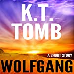 Wolfgang: A Short Adventure Story | K.T. Tomb
