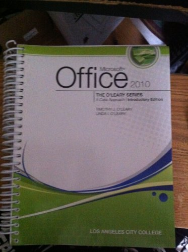 Microsoft Office 2010 (A Case Approach, Introductory Edition) (The O'Leary Series)