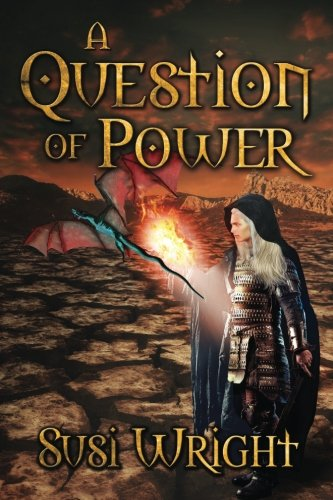 A Question of Power (The Fire Chronicles) (Volume 2)