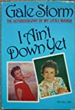 I Aint Down Yet: The Autobiography of My Little Margie