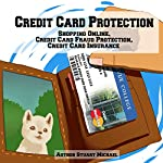 Credit Card Protection: Shopping Online, Credit Card Fraud Protection, Credit Card Insurance | Stuart Michael