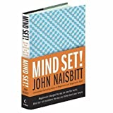 Mind Set!: Reset Your Thinking and See the Future (0061172472) by Naisbitt, John
