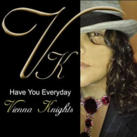 Have You Every Day [Explicit]