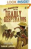P.K. Pinkerton and the Deadly Desperados