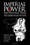 img - for Imperial Power and Regional Trade: The Caribbean Basin Initiative book / textbook / text book