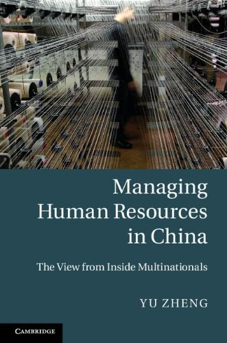 Managing Human Resources in China: The View from Inside Multinationals