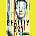 Reality Boy (       UNABRIDGED) by A. S. King Narrated by Michael Stellman