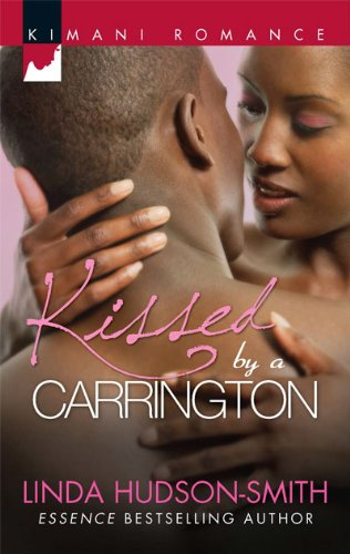 Image of Kissed by a Carrington (Kimani Romance)