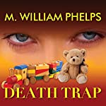 Death Trap | M. William Phelps