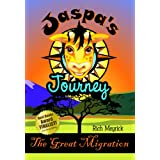 Jaspa&#39;s Journey: The Great Migrationby Rich Meyrick