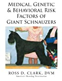 img - for Medical, Genetic & Behavioral Risk Factors of Giant Schnauzers book / textbook / text book