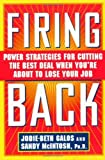 img - for Firing Back: Power Strategies for Cutting the Best Deal When You're About to Lose Your Job by Jodie-Beth Galos (1997-06-02) book / textbook / text book
