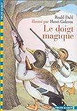 echange, troc Roald Dahl - Le Doigt magique (1 livre + 1 CD audio)