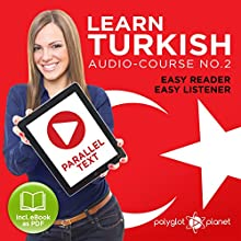 Learn Turkish - Easy Reader - Easy Listener Parallel Text Audio Course No. 2 Audiobook by  Polyglot Planet Narrated by Kenan Bahar, Christopher Tester
