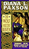 The Wolf and the Raven (0380765268) by Paxson, Diana L.