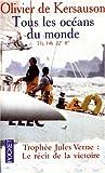 echange, troc Olivier de Kersauson - Tous les océans du monde : Trophé Jules Verne, le récit de la victoire