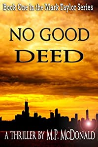 (FREE on 9/24) No Good Deed: A Psychological Thriller by M.P. McDonald - http://eBooksHabit.com