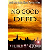No Good Deed: A Psychological Thriller (The Mark Taylor Series Book 1)by M.P. McDonald
