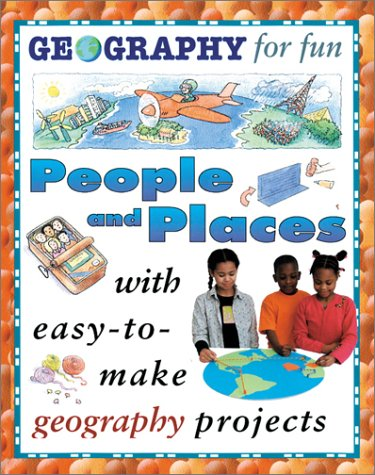 People And Places (Geography for Fun)