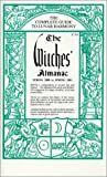 The Witches' Almanac: The Complete Guide to Lunar Harmony: Spring 2000 to Spring 2001