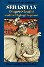 Sebastian ( Super Sleuth) and the Flying Elephant