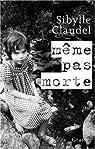 M�me pas morte par Claudel