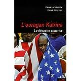 L'ouragan Katrina : Le désastre annoncé