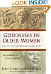 Goddesses in Older Women: Archetypes...