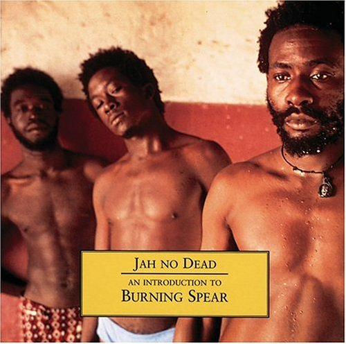 Burning Spear - jah no dead - Zortam Music