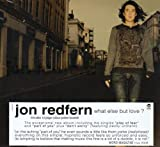 Songtexte von Jon Redfern - What Else but Love?