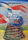 Le français déchiffré, clé du langage et des langues par Adamczewski