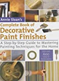 Annie Sloan's Complete Book of Decorative Paint Finishes