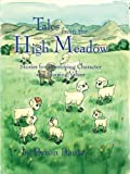 Tales from the High Meadows Stories for Developing Character
