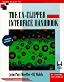 The Ca-Clipper Interface Handbook (0079119190) by Mueller, John