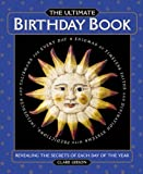 The Ultimate Birthday Book: Revealing the Secrets of Each Day of the Year (1887354239) by Clare Gibson